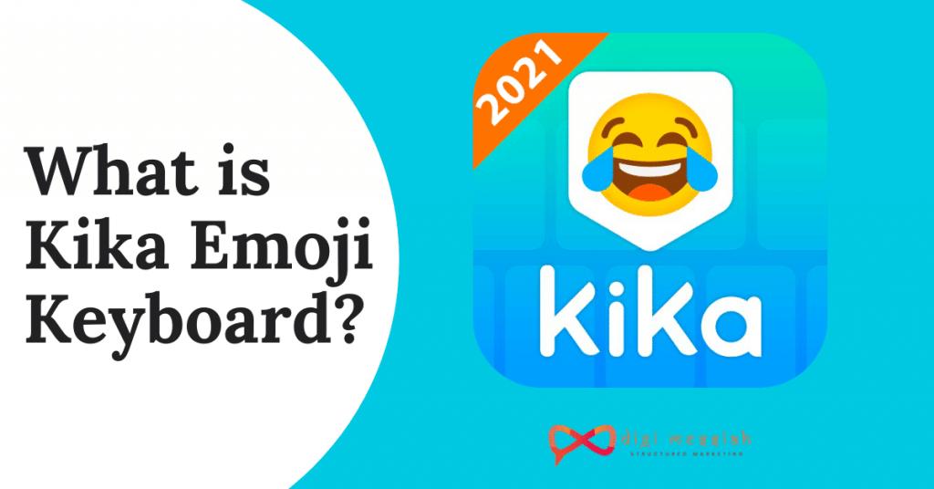 What is Kika Emoji Keyboard