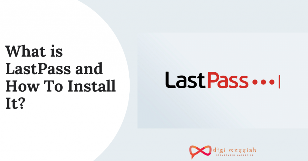 What is LastPass and How To Install It
