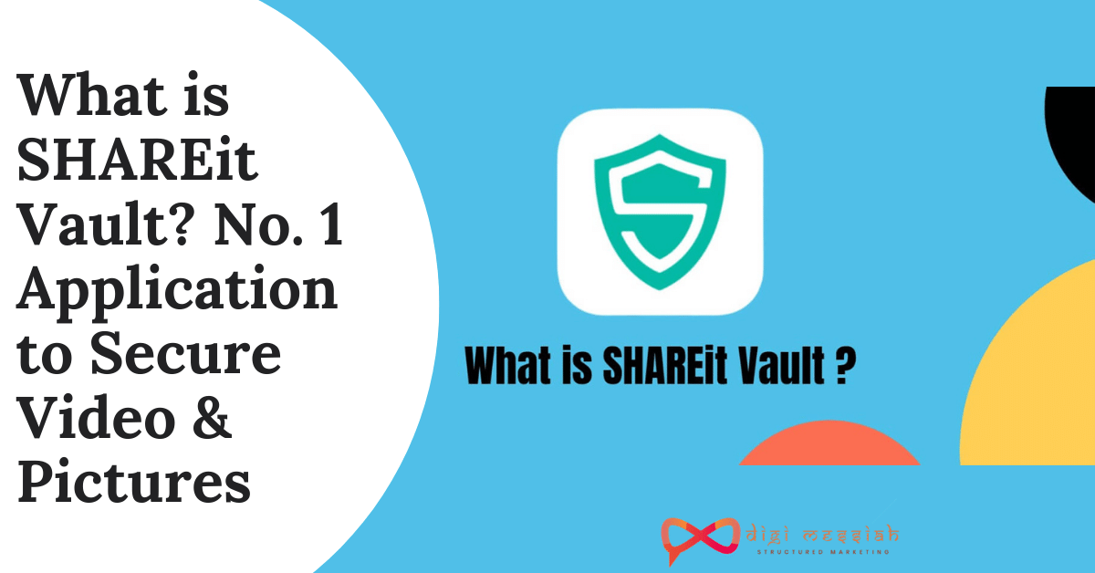 What is SHAREit Vault No. 1 Application to Secure Video & Pictures