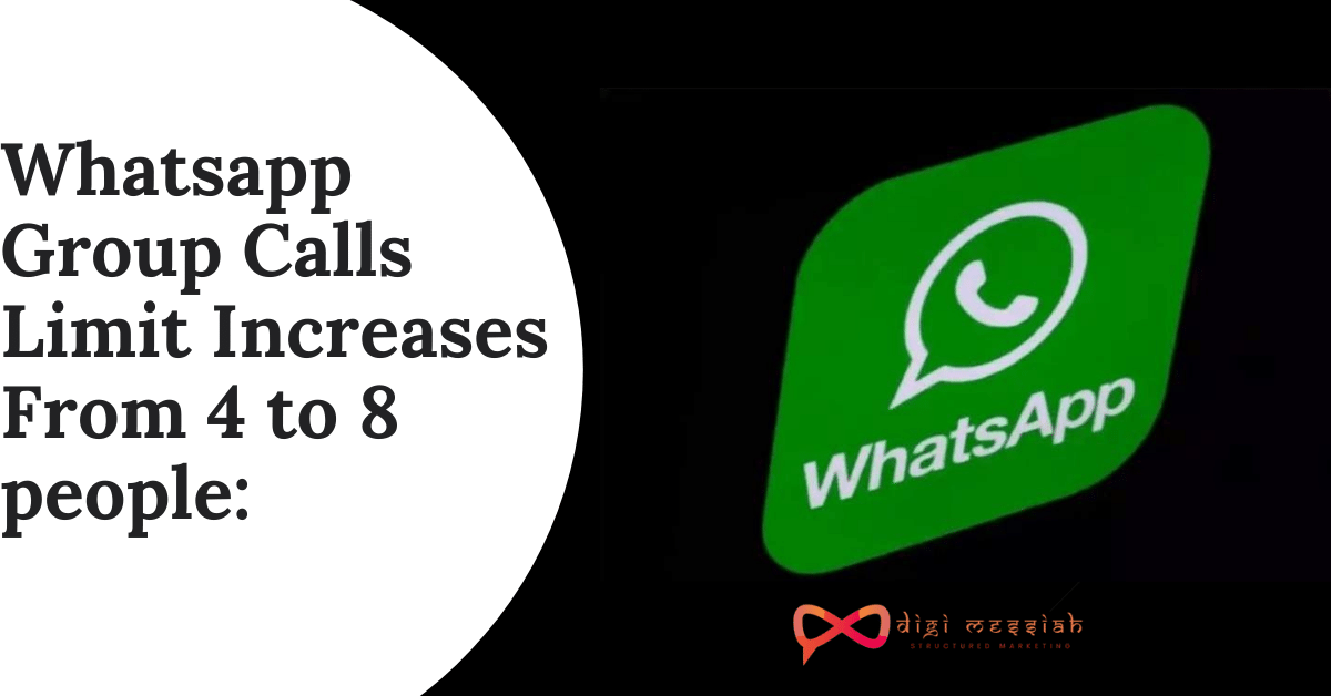 Whatsapp Group Calls Limit Increases From 4 to 8 people
