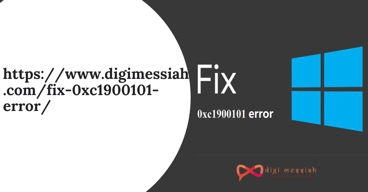https___www.digimessiah.com_fix-0xc1900101-error_
