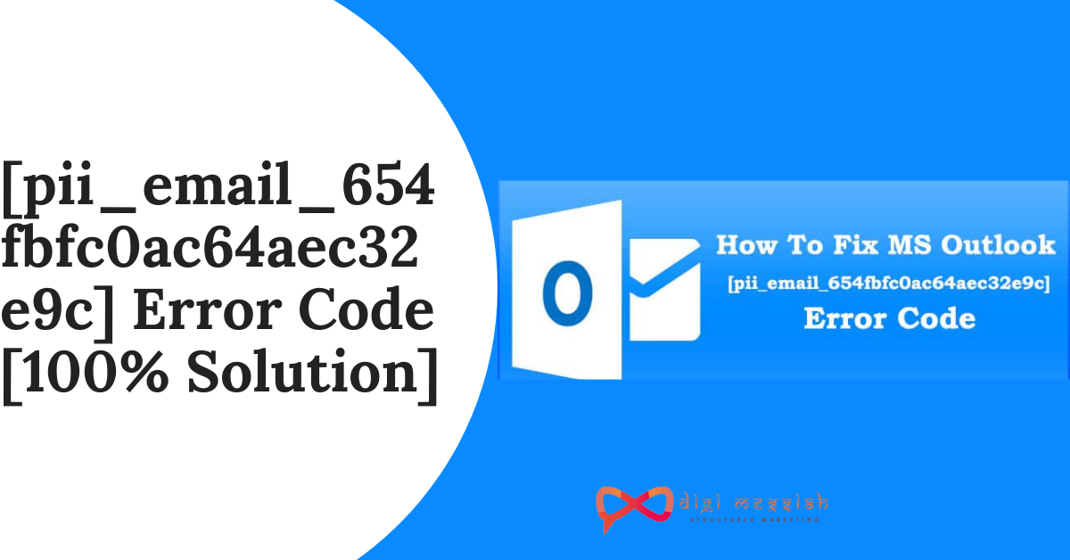 [pii_email_654fbfc0ac64aec32e9c] Error Code [100% Solution]